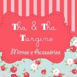 Vem conhecer a Tha & Tha Targino Mimos e Acessórios