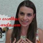 Vídeo: Minhas escolhas da Passarela.com