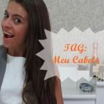 Vídeo: TAG – Meu Cabelo