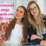 Entrevistando a amiga blogueira com Kerlly Costa