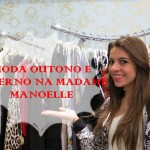 MODA: Outono/Inverno na Madame Manoelle
