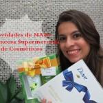 Novidades de MAIO na Princesa Supermercado de Cosméticos!