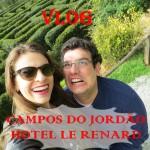VLOG – Campos do Jordão no Hotel Le Renard