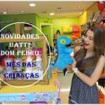 Novidades de Setembro na Uatt? Dom Pedro + Presentes para o Dia das Crianças