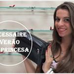 Necessaire de Verão na Princesa