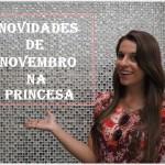 Princesa – Novidades de Novembro