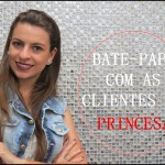 Bate-Papo com as clientes da Princesa Campinas